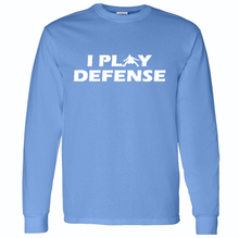 Load image into Gallery viewer, I PLAY DEFENSE LONG SLEEVE T-SHIRT ALL COLORS