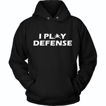 Load image into Gallery viewer, I PLAY DEFENSE HOODIE