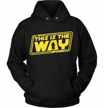 Load image into Gallery viewer, THE MANDALORIAN - I HAVE SPOKEN - THIS IS THE WAY HOODIE