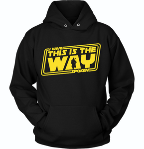 THE MANDALORIAN - I HAVE SPOKEN - THIS IS THE WAY HOODIE