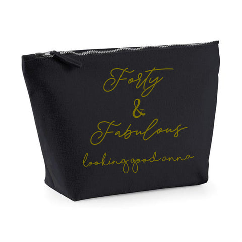 Forty & Fabulous , Looking good Wash bag