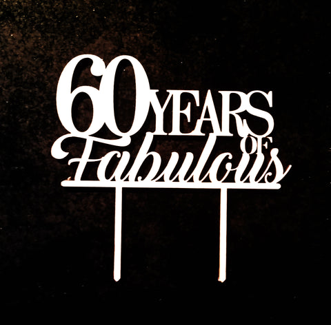 60 And Fabulous - Laser Cut Crafts