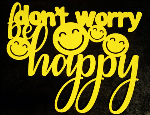 Don't Worry Be Happy Wall Art - Laser Cut Crafts