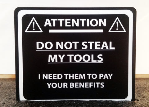 Don't Steal My Tools - Laser Cut Crafts