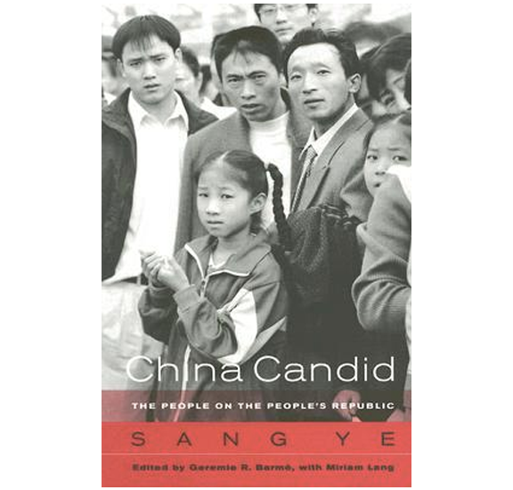 China Candid: The People on the People's Republic by Sang Ye