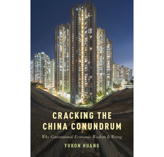 Cracking the China Conundrum: Why Conventional Economic Wisdom Is Wrong by Yukon Huang