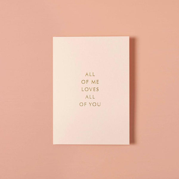 Everyday Gift Card - All Of Me Loves All Of You