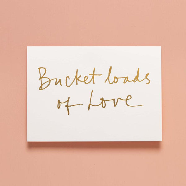 Everyday Gift Card - Bucket Loads Of Love