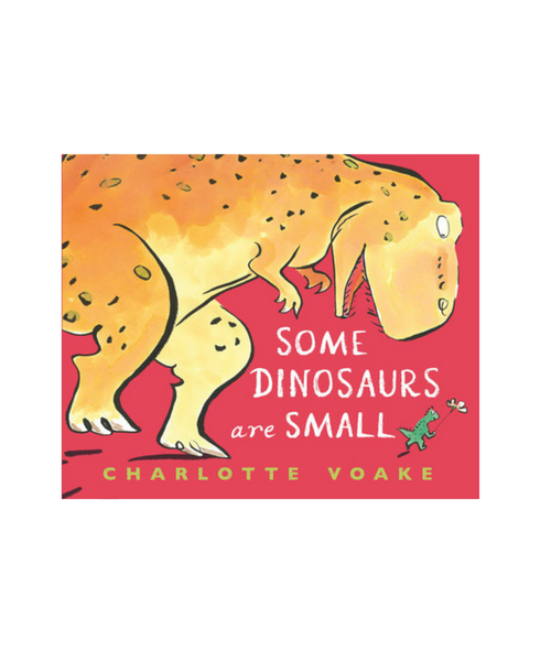 Some Dinosaurs Are Small Book by Charlotte Voake