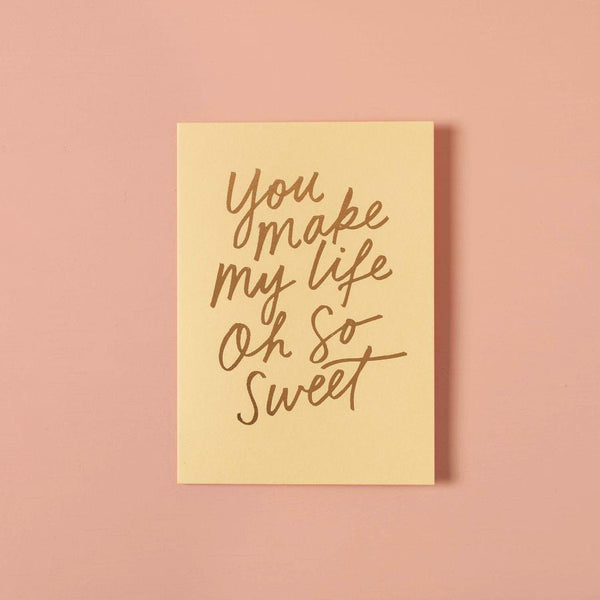Everyday Gift Card - You Make My Life Oh So Sweet