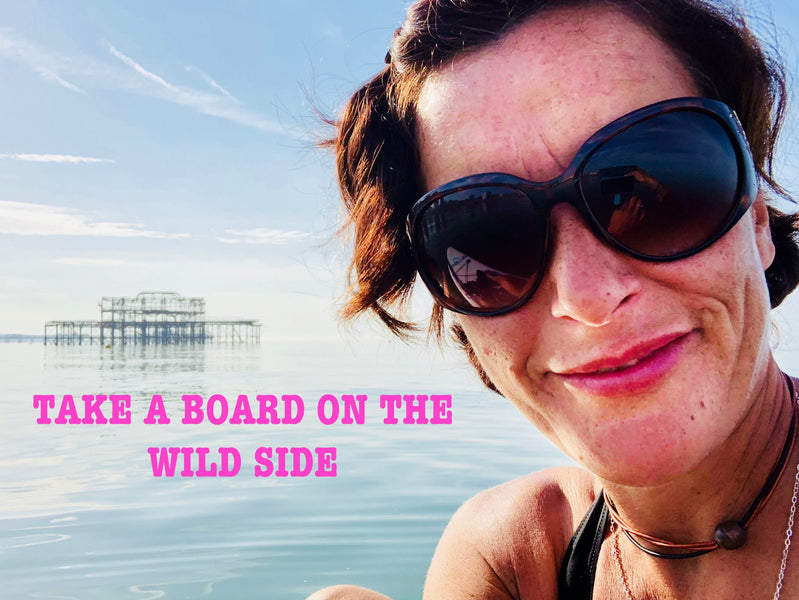 TAKE A BOARD ON THE WILD SIDE