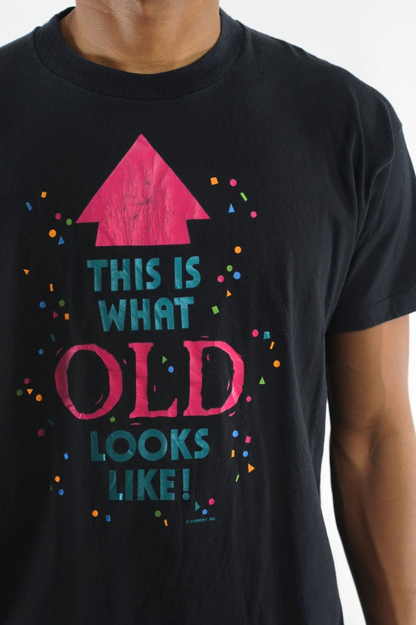 You're Old Tee