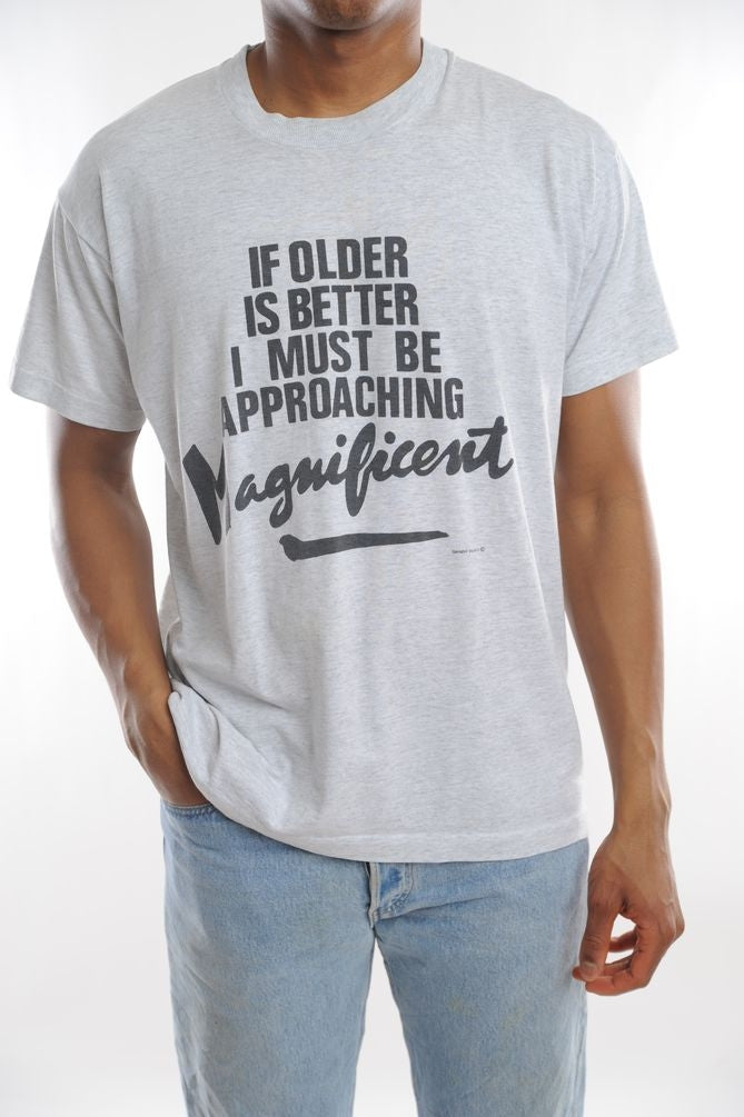 Older Is Better Tee