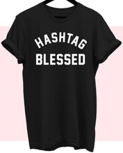 Load image into Gallery viewer, #hashtag bless t-shirt