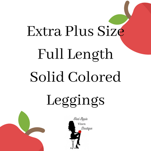 Extra Plus Size Solid Colored Full Length Leggings - Sassy Chick Clothing