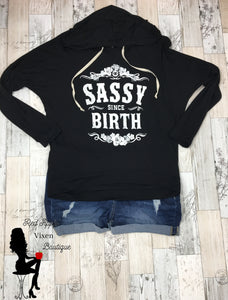 Sassy Since Birth Hoodie - Red Apple Vixen Boutique