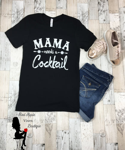 Mama Needs A Cocktail Graphic Tee - Red Apple Vixen Boutique
