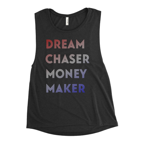 Dream Chaser Money Maker