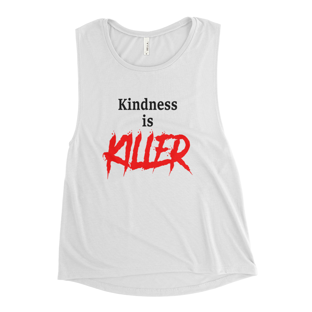 Kindness is Killer
