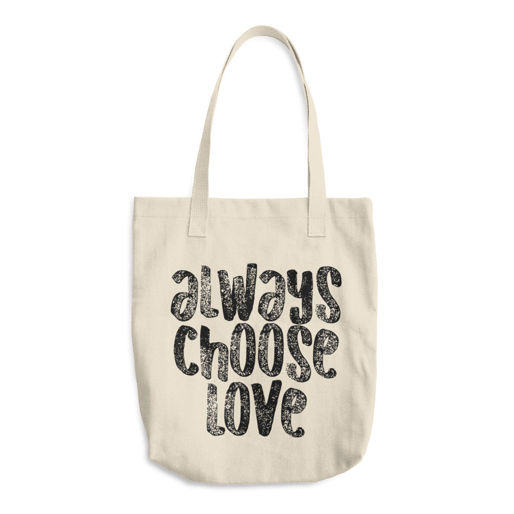 Always Choose Love Cotton Tote Bag