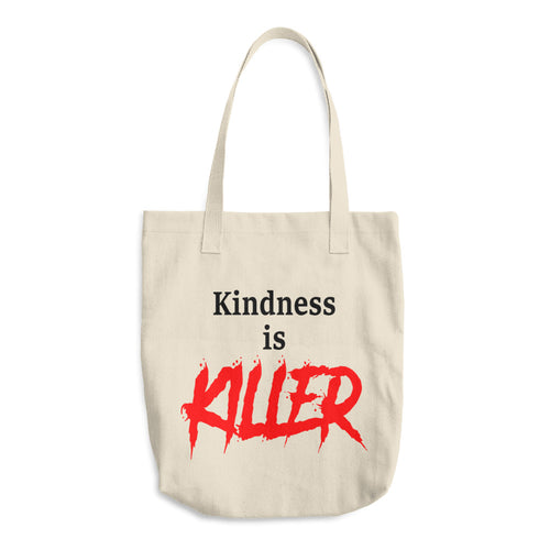Kindness is Killer Cotton Tote Bag