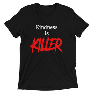 Kindness is Killer Men's