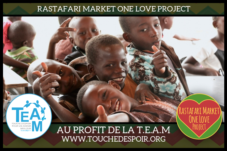 "Projet Caritatif - Rastafari Market ""One Love Project"""