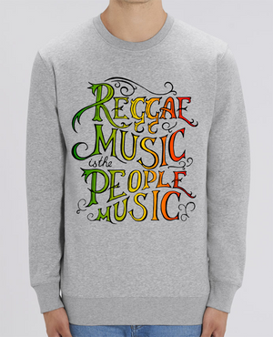 Sweat Col rond Unisex Reggae Music is the People Music