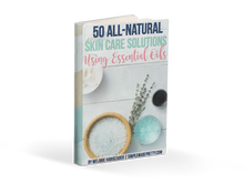 Load image into Gallery viewer, 50 All-Natural Skin Care Solutions Using Essential Oils EBook
