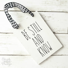 Load image into Gallery viewer, Wooden Hanging Sign - Be Still and KNOW; Faith, Hope, Love Farmhouse Sign