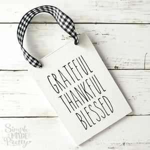 Wooden Hanging Sign - Home Sweet Home, Grateful, Thankful Blessed Farmhouse Sign