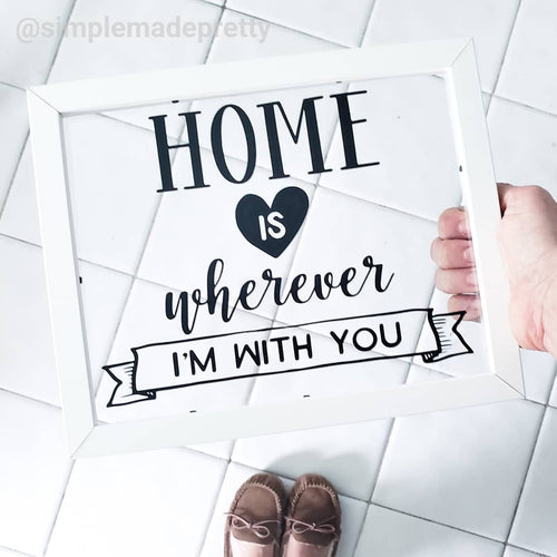 Home is Wherever I'm With You (Decal only shipped)