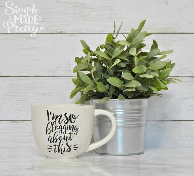 I'm so blogging about this SVG file | blogging mug | mug for bloggers | Cricut Explore | Silhouette Cutting machine | Vinyl cutting machine | SVG files | Blogging SVG