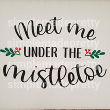 Load image into Gallery viewer, Meet Me Under The Mistletoe SVG File (SVG, DXF, EPS, & Png) - Cut File -Cricut, Silhouette