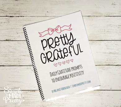 *NEW* Pretty Grateful - A Printable Gratitude Journal With Daily Gratitude Prompts