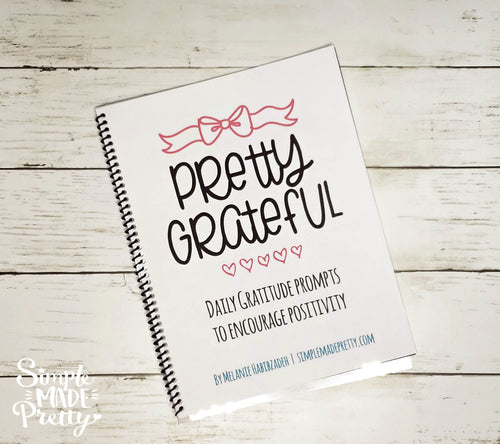 Pretty Grateful - A Printable Gratitude Journal With Daily Gratitude Prompts