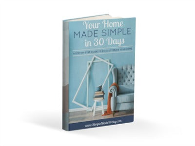 Your Home Made Simple in 30 Days EBook
