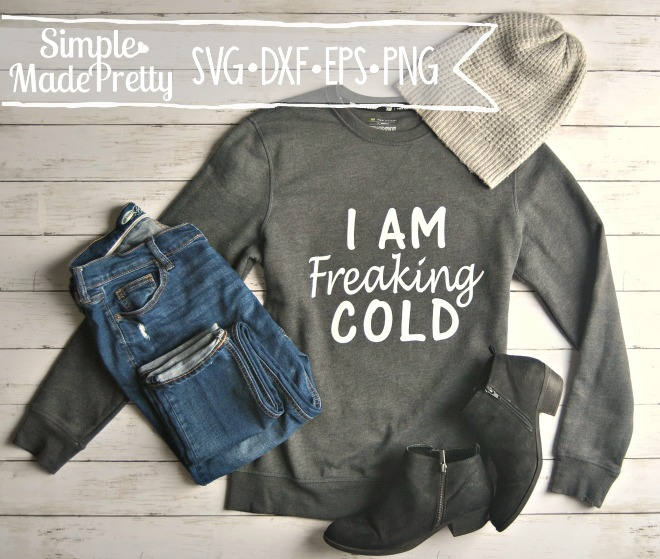 I Am Freaking Cold SVG, DXF, EPS, & Png - Cut File -Cricut, Silhouette