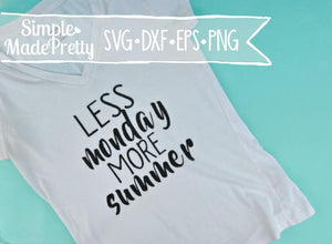 Less Monday More Summer SVG, DXF, EPS, & Png - Cut File -Cricut, Silhouette