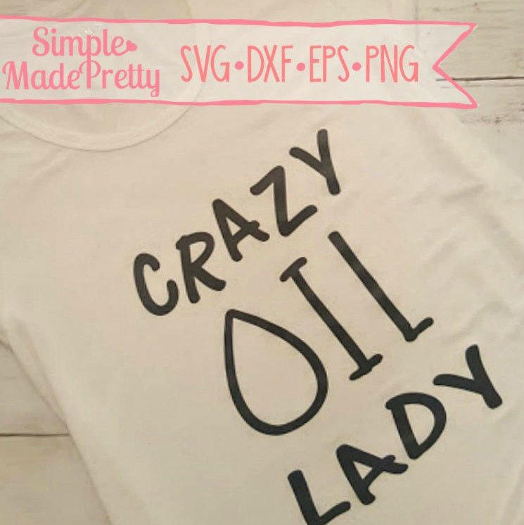 Crazy Oil Lady SVG, DXF, EPS, & Png - Cut File -Cricut, Silhouette