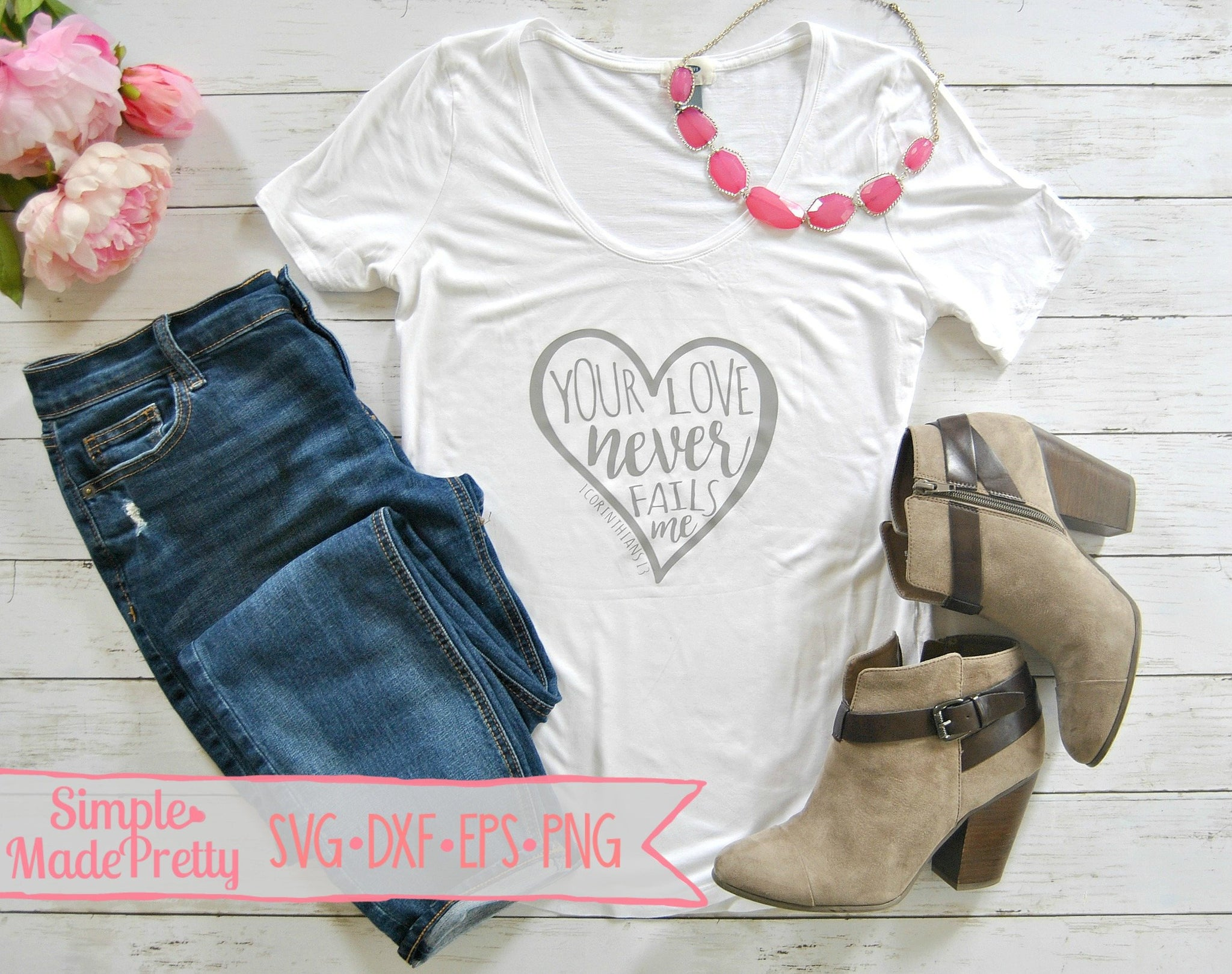 Your Love Never Fails Me Svg Dxf Eps Png Cut File Cricut Sil Simple Made Pretty