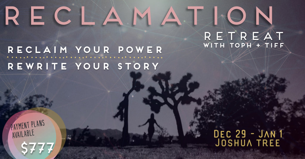 RECLAMATION RETREAT - Joshua Tree - New Year