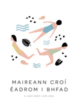 Load image into Gallery viewer, Maireann croí éadrom i bhfad – A light heart lives long
