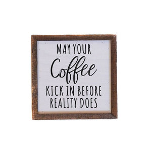 May Your Coffee Kick In Sign