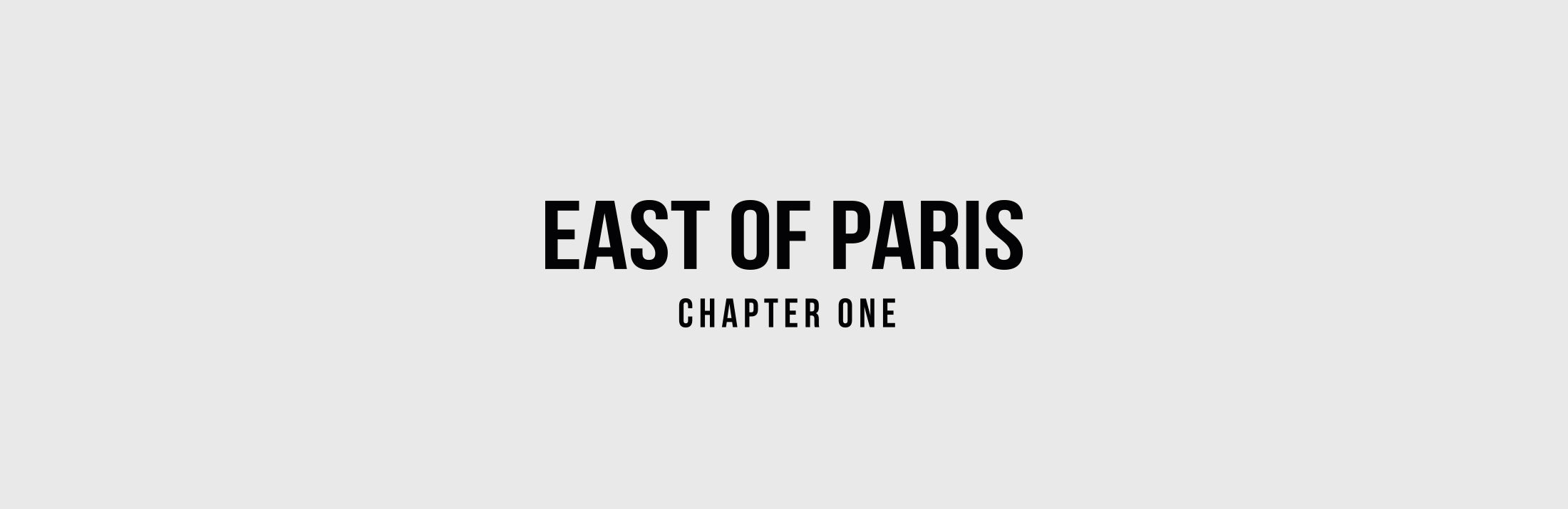East of Paris Chapter One