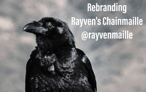 Rayven's Chainmaille business rebranding rayvenmaille