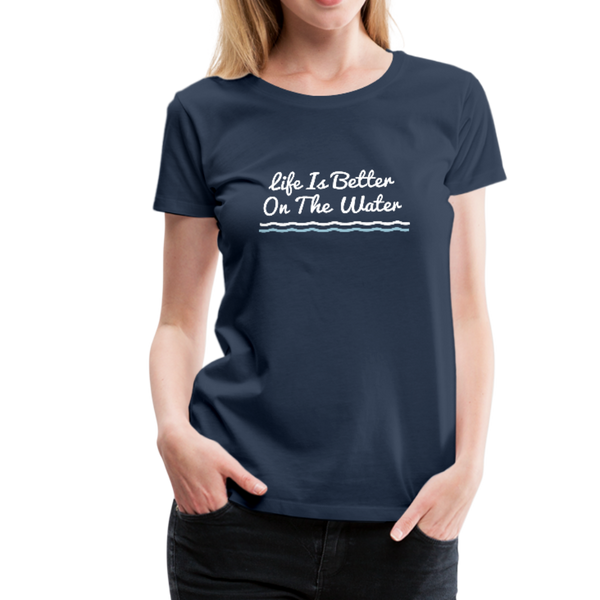 Life Is Better On The Water Premium Tee - navy