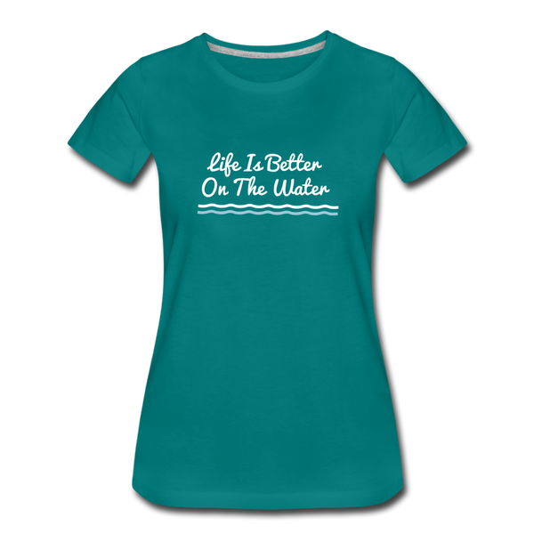 Life Is Better On The Water Premium Tee - teal