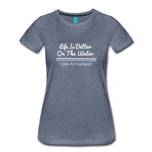 Life Is Better Lake Arrowhead Premium Tee - heather blue