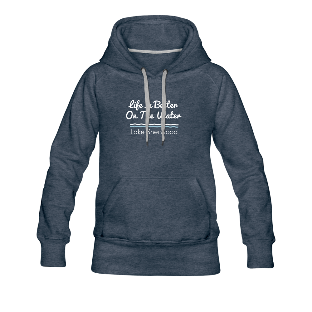 Life Is Better Lake Sherwood Women's Premium Hoodie - heather denim